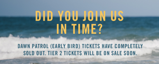 Dawn Patrol Tickets Sold Out!